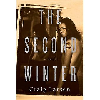 The Second Winter by Craig Larsen - 9781590517888 Book