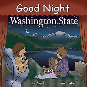 Good Night Washington State by Adam Gamble - Mark Jasper - 9781602190