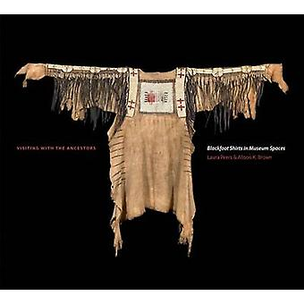 Visiting with the Ancestors - Blackfoot Shirts in Museum Spaces by Lau