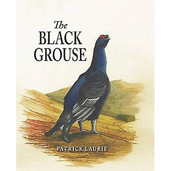 The Black Grouse by Patrick Laurie - 9781906122430 Book
