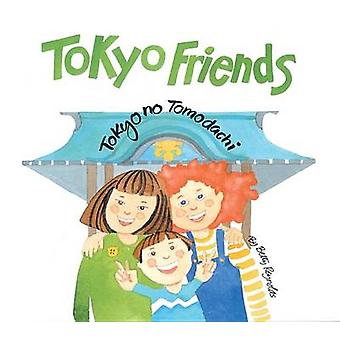 Tokyo Friends - Tokyo No Tomodachi by Betty Reynolds - 9784805310755 B
