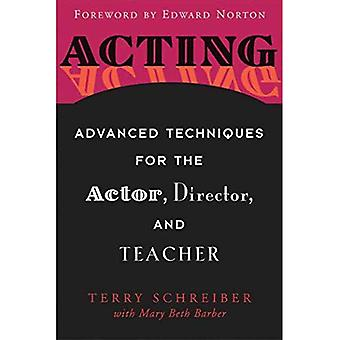 Acting: Advanced Techniques for the Actor, Director and Teacher