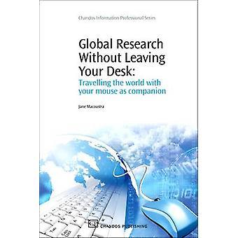 Recherche mondiale sans quitter votre bureau voyager dans le monde avec votre souris comme compagnon par Macoustra et Jane