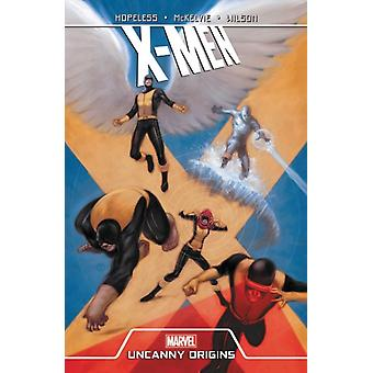 Xmen Uncanny Origins by Dennis Hopeless