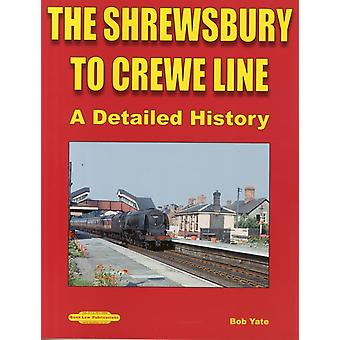 The Shrewsbury to Crewe Line  A Detailed History by Bob Yate