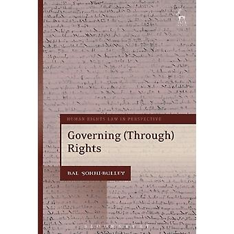 Governing Through Rights by Bal SokhiBulley
