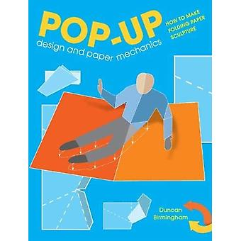 PopUp Design and Paper Mechanics by Duncan Birmingham