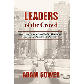 Leaders of the Crowd by Adam Gower