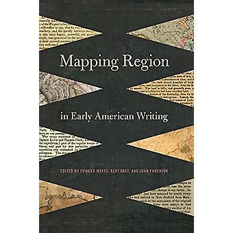 رسم الخرائط المنطقة في وقت مبكر الكتابة الأمريكية من قبل إدوارد واتس -- 9780820353