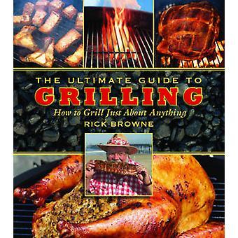 The Ultimate Guide to grillen - hoe om te grillen zo ongeveer alles door R