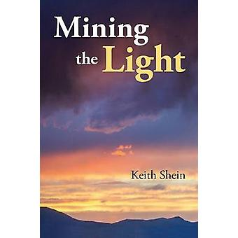 Mining the Light by Shein & Keith
