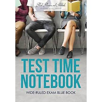 Test Time Notebook  WideRuled Exam Blue Book by Flash Planners and Notebooks