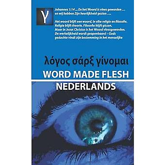 Word Made Flesh  Nederlands by Rabe & Andre