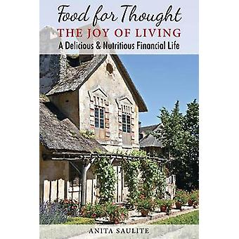 Food For Thought The Joy Of Living A Delicious  Nutritious Financial Life by Saulite & Anita