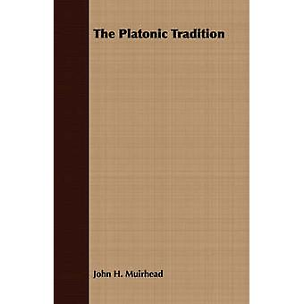 The Platonic Tradition by Muirhead & John H.