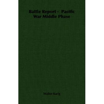 Battle Report   Pacific War Middle Phase by Karig & Walter