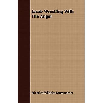 Jacob Wrestling With The Angel by Krummacher & Friedrich Wilhelm