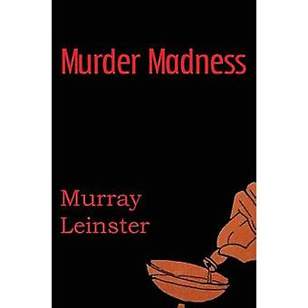 Murder Madness by Leinster & Murray
