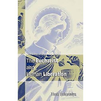 Eucharist and Human Liberation by Balasuriya & Tissa