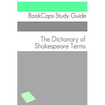 The Dictionary of Shakespeare Words by BookCaps