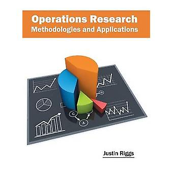 Operations Research Methodologies and Applications by Riggs & Justin