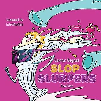 Slop Slurpers by Bagnall & Carolyn