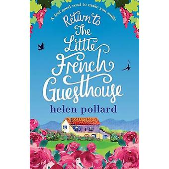Return to the Little French Guesthouse A feel good read to make you smile by Pollard & Helen