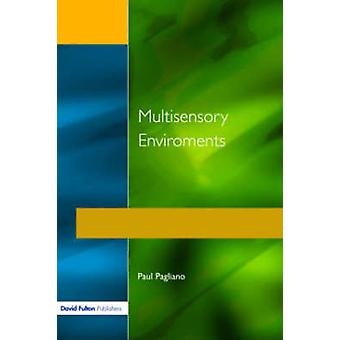 Multisensory Environments by Pagliano & Paul