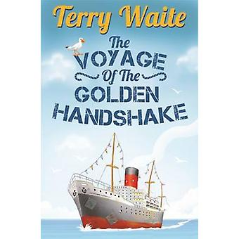 The Voyage of The Golden Handshake by Waite & Terry