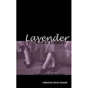 Lavender  Old Ladies A Collection of NonFiction by Zazzali & Kevin