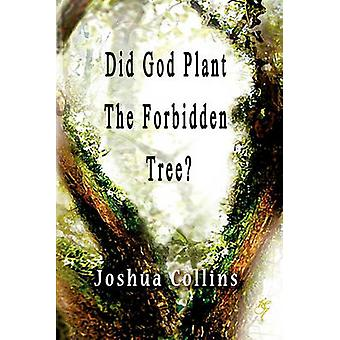 Did God Plant the Forbidden Tree by Collins & Joshua