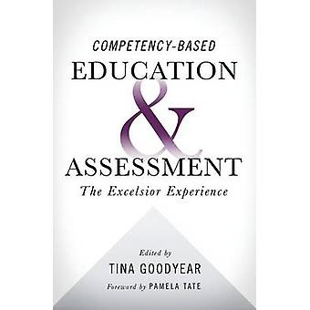 Competencybased Education and Assessment The Excelsior Experience by Goodyear & Tina