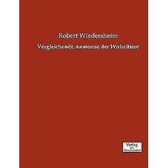 Vergleichende Anatomie der Wirbeltiere by Wiedersheim & Robert