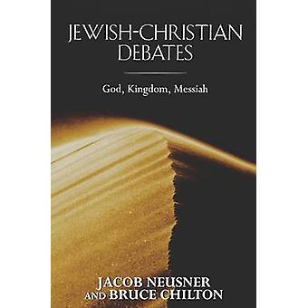 JewishChristian Debates by Neusner & Jacob