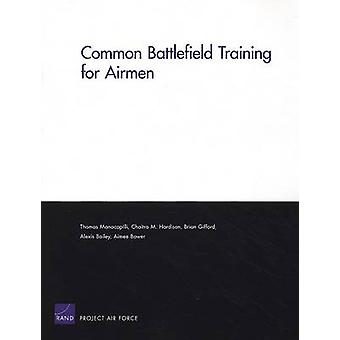 Common Battlefield Training for Airmen by Manacapilli & Thomas