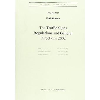 The Traffic Signs Regulations and General Directions 2002 by Great Br