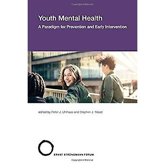Youth Mental Health - A Paradigm for Prevention and Early Intervention
