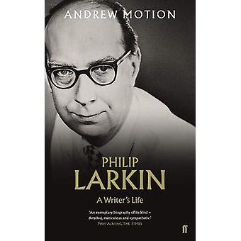 Philip Larkin - En forfatter's Livet av Sir Andrew Motion - 9780571346677 B
