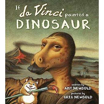 If da Vinci Painted a Dinosaur by Amy Newbold - 9780884486671 Book