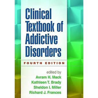 Clinical Textbook of Addictive Disorders (4th Revised edition) by Avr