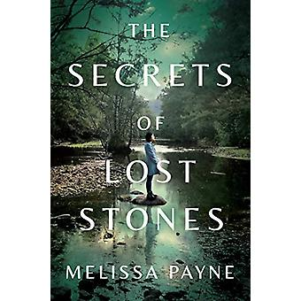 The Secrets of Lost Stones by Melissa Payne - 9781542006286 Book