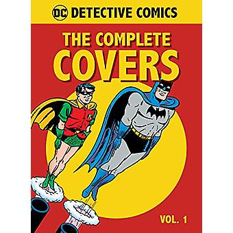DC Comics - Detective Comics - The Complete Covers - Volume 1 by Insight