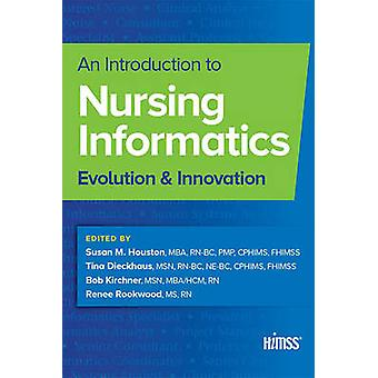 An Introduction to Nursing Informatics - Evolution and Innovation - 97