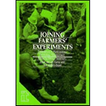 Joining Farmers' Experiments Experiences in Participatory Technology Development