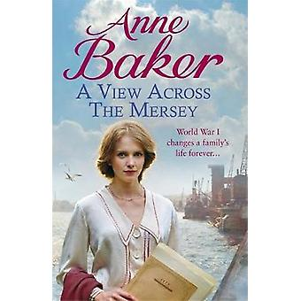 A View Across the Mersey by Anne Baker - 9781472236340 Book