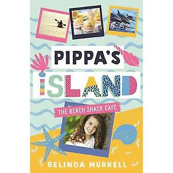 Pippa's Island 1 - The Beach Shack Cafe by Belinda Murrell - 978176089