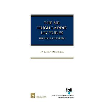 The Sir Hugh Laddie Lectures - The First Ten Years by Robin Jacob - 97