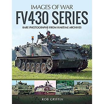 FV430 Series - Rare Photographs from Wartime Archives by Robert Griffi