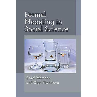 Formal Modeling in Social Science by Carol Mershon - 9780472054237 Bo