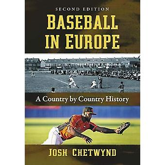 Baseball in Europe - A Country by Country History by Josh Chetwynd - 9